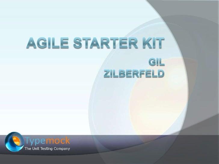Agile Starter Kit<br />Gil Zilberfeld<br />