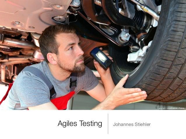 1 Agiles Testing Johannes Stiehler Copyright: industrieblick - Fotolia