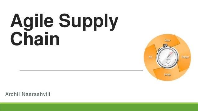 Agile supply chain