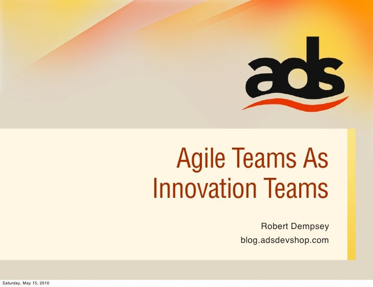 Agile Teams As                          Innovation Teams                                      Robert Dempsey              ...