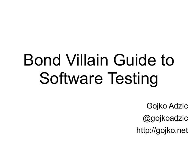 Agile testing & bdd e xchange nyc 2013 gojko adzic on bond villain guide to software testing