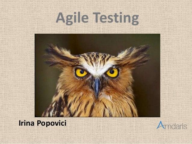 Agile Testing Irina Popovici