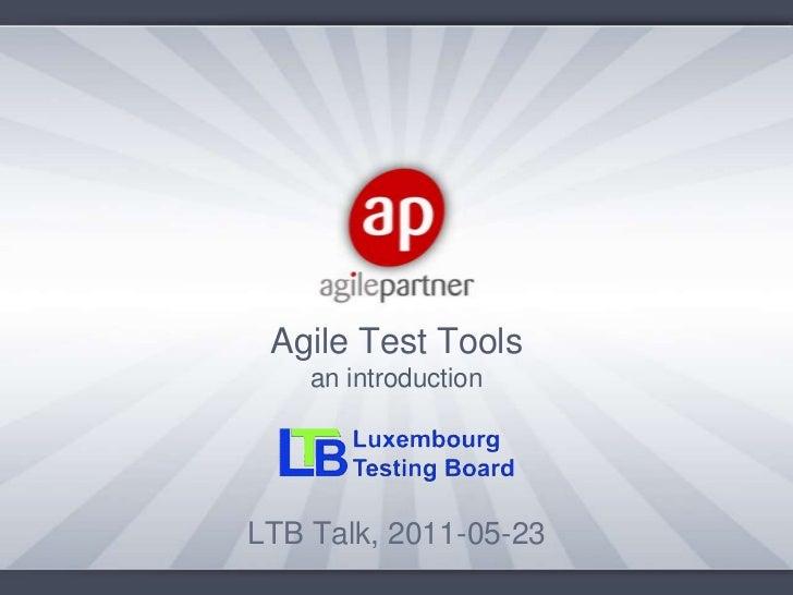 Agile test tools