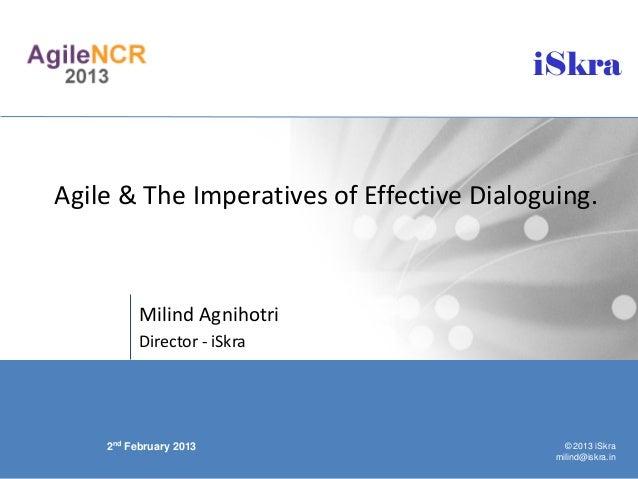 Agile NCR 2013 - Milind Agnihotri - Agile & the imperatives of effective dialoguing