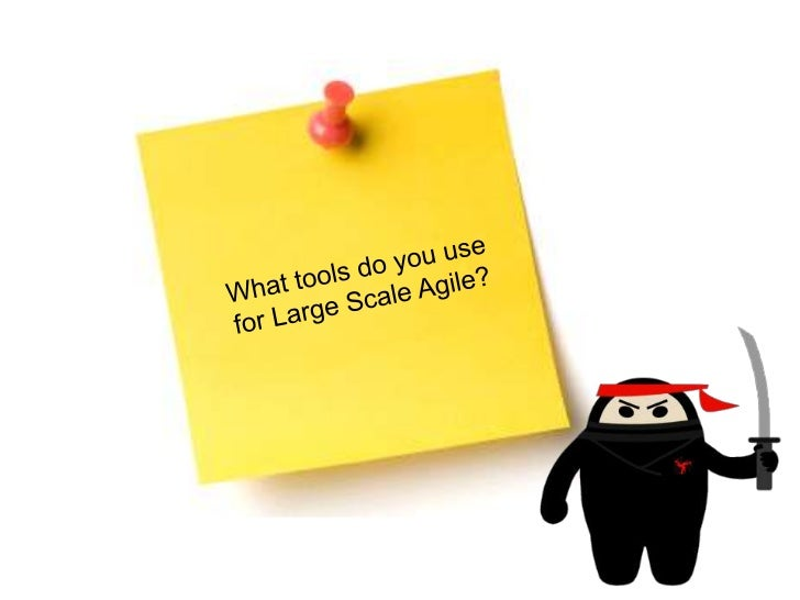 What tools do you use for Large Scale Agile?<br />