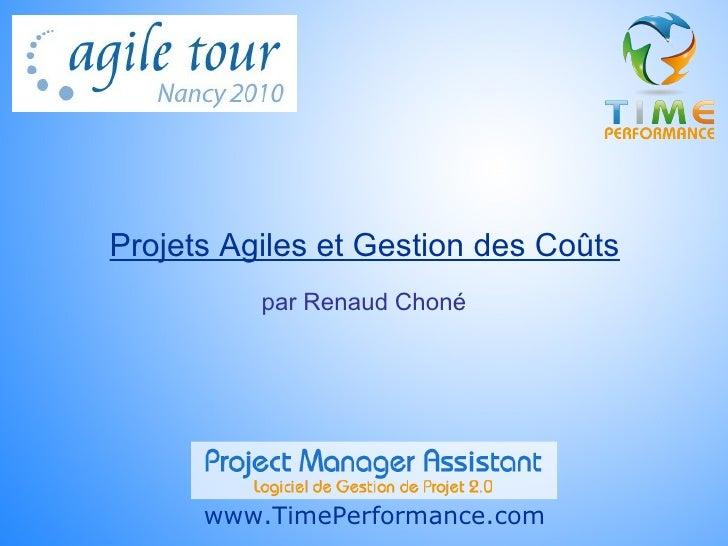 Projets Agiles et Gestion des Coûts www.TimePerformance.com par Renaud Choné