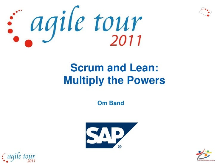 Scrum and Lean:Multiply the Powers      Om Band