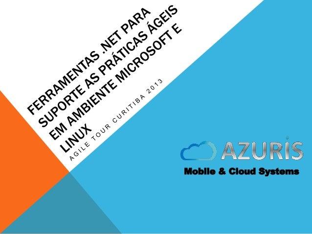 Agile tour2013: Ferramentas .NET para suporte as práticas ágeis em ambiente Microsoft e Linux