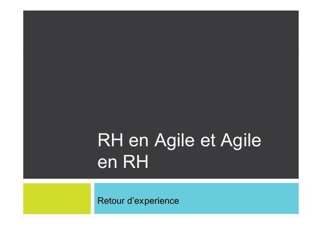 RH en Agile et Agile  en RH  Retour d'experience
