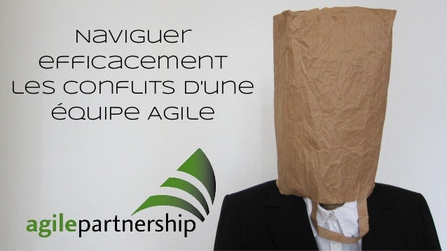 Naviguer efficacement les conflits d'une équipe Agile