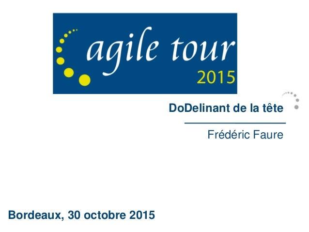 DoDelinant de la tête Frédéric Faure Bordeaux, 30 octobre 2015