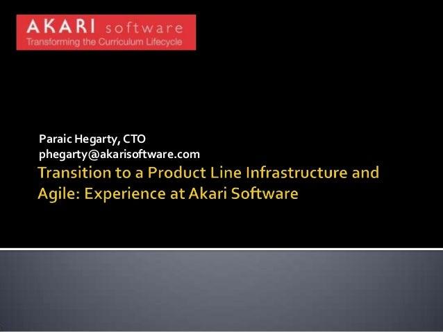 Paraic Hegarty, CTO phegarty@akarisoftware.com
