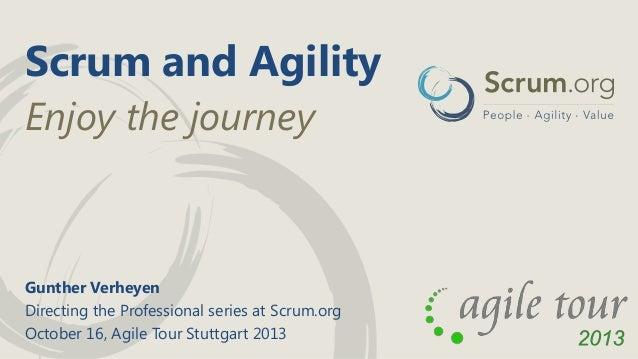 Agile tour stuttgart 2013: Scrum and agility - Enjoy the journey