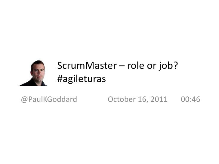 ScrumMaster – role or job? #agileturas<br />