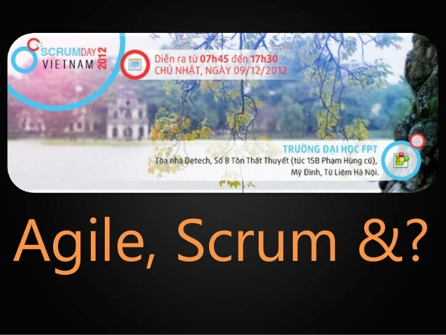 Agile, Scrum &?
