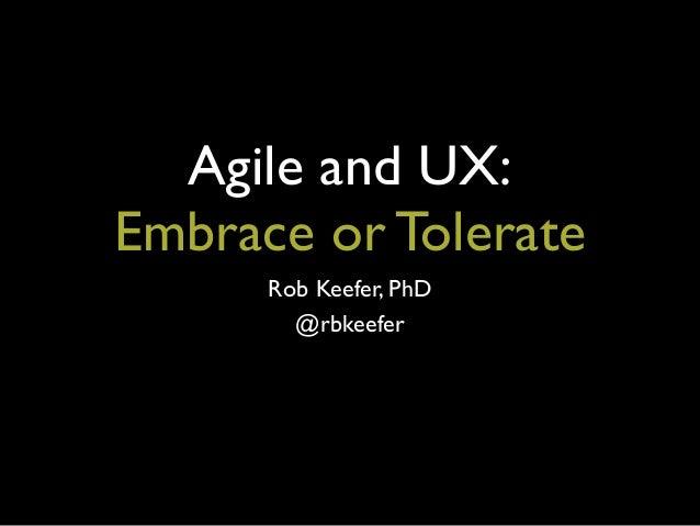 Agile UX: Embrace or Tolerate