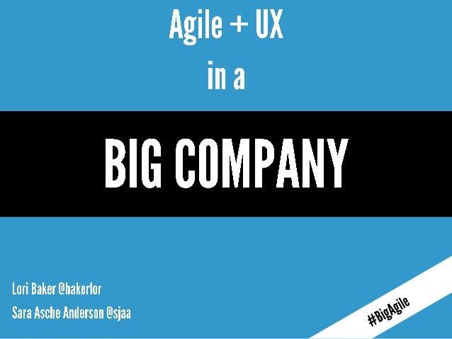 Agile + UX in a Big Company