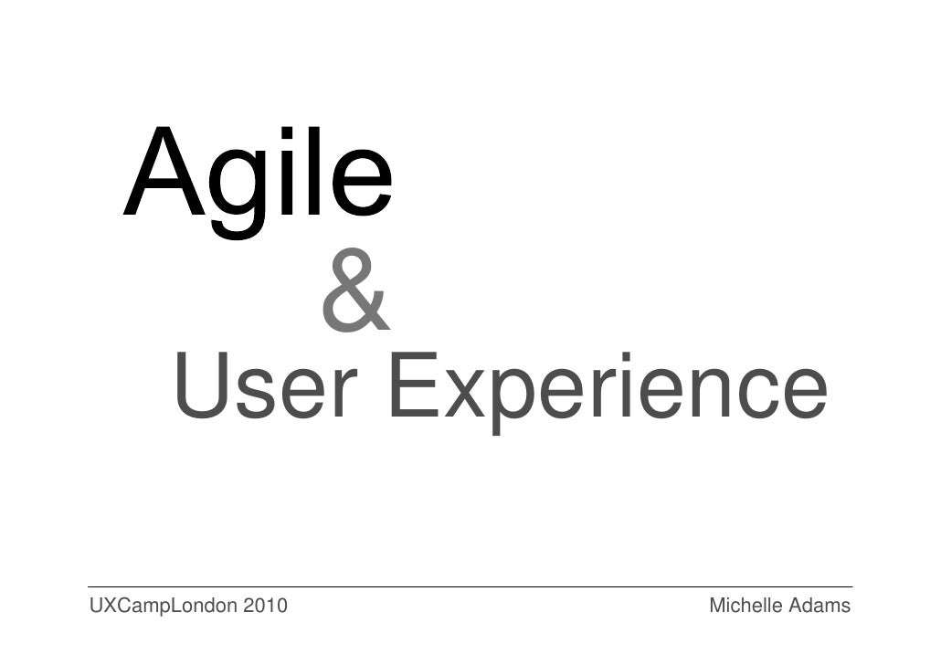 &       User Experience  UXCampLondon 2010       Michelle Adams