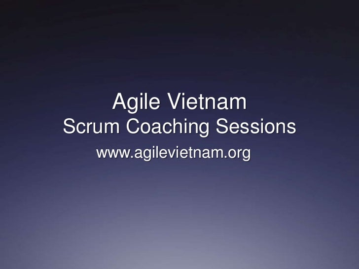 Agile VietnamScrum Coaching Sessions   www.agilevietnam.org