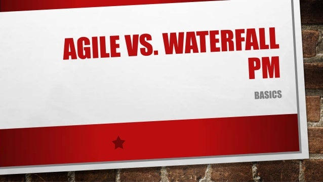 Agile vs waterfall project management for Waterfall management