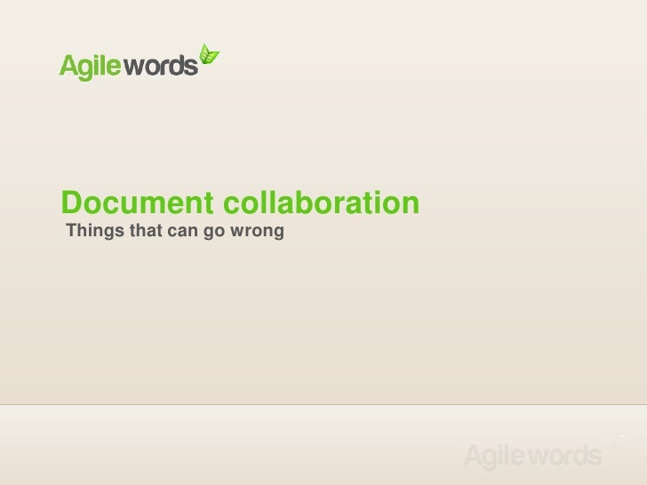 Document collaboration<br />Things that can go wrong<br />