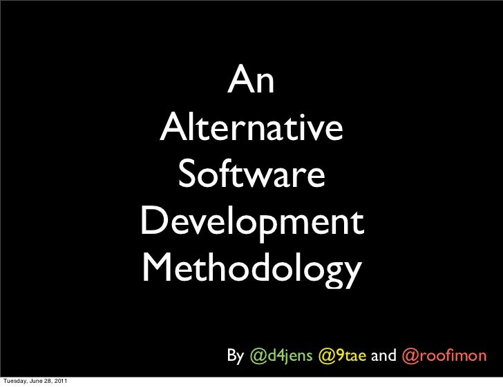 Alternative Software Development Methodology