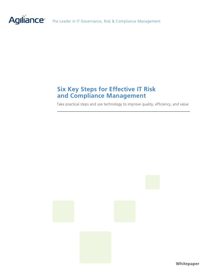 The Leader in IT Governance, Risk & Compliance Management       Six Key Steps for Effective IT Risk   and Compliance Manag...