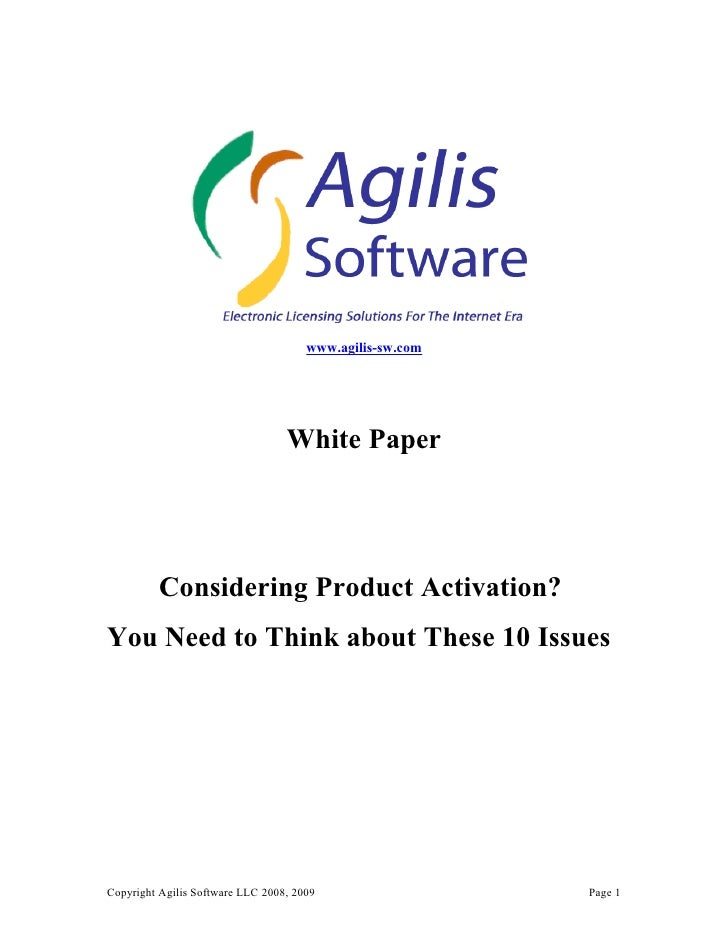 www.agilis-sw.com                                       White Paper              Considering Product Activation? You Need ...