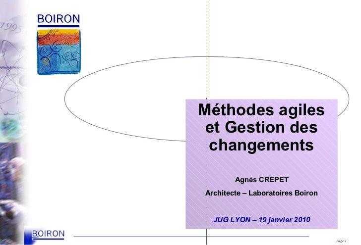 Méthodes agiles et Gestion des changements        Agnès CREPETArchitecte – Laboratoires Boiron  JUG LYON – 19 janvier 2010...