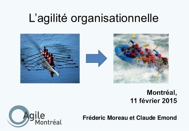 L'agilité organisationnelle Fréderic Moreau et Claude Emond
