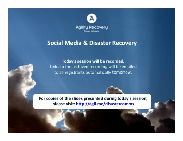 Social Media & Disaster Recovery            Today's session will be recorded.     Links to the archived recording will be ...