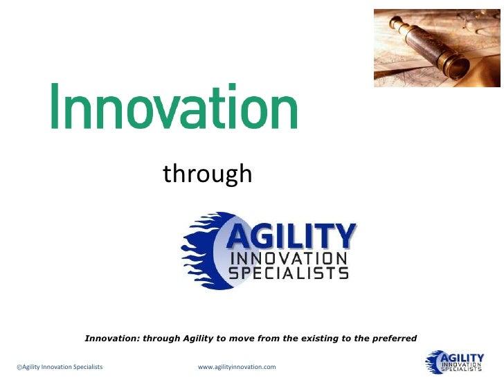 through                                               Agility                        Innovation: through Agility to move f...