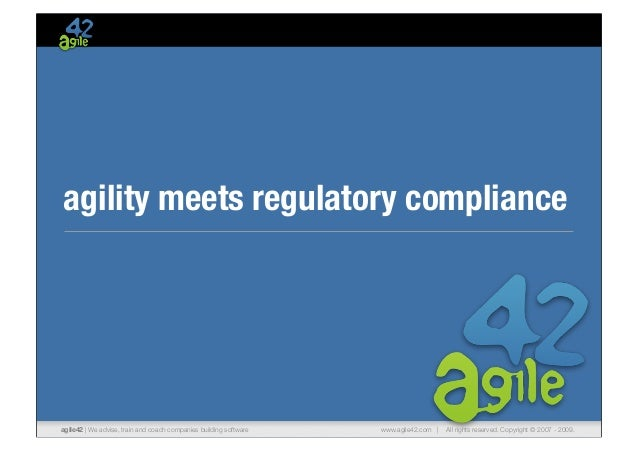 Agility meets regulatory compliance