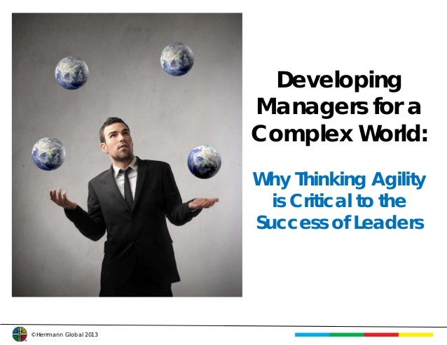 Developing                         Managers for a                         Complex World:                         Why Think...
