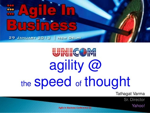 agility @the speed of thought                                         Tathagat Varma                                      ...
