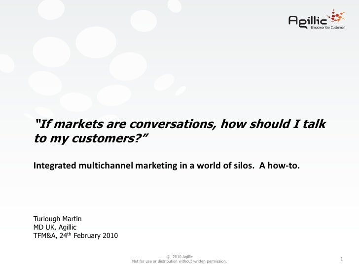 """If markets are conversations, how should I talk to my customers?""Integrated multichannel marketing in a world of silos.  ..."