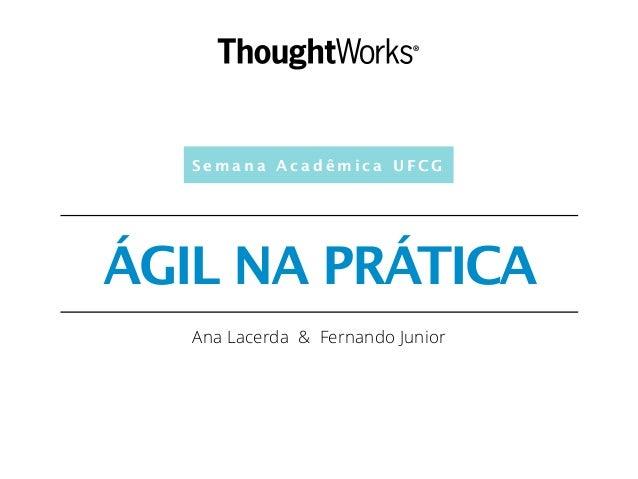 Agil na pratica, por Ana Lacerda e Fernando Jr.