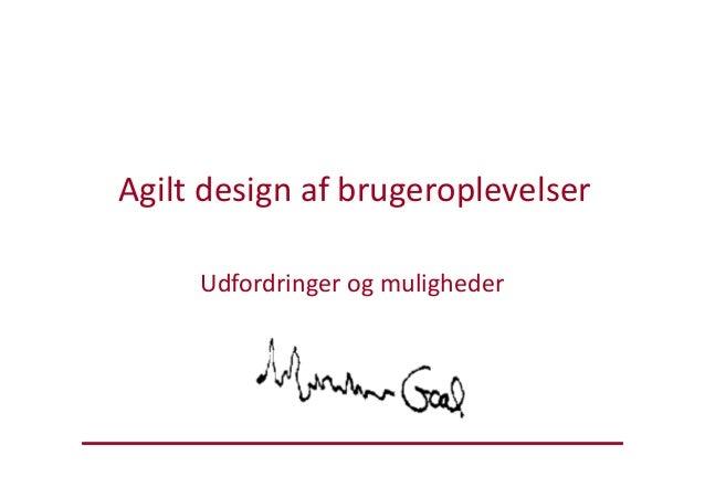 Agilt design af brugeroplevelser af Ulrik H. Gade, UX DK