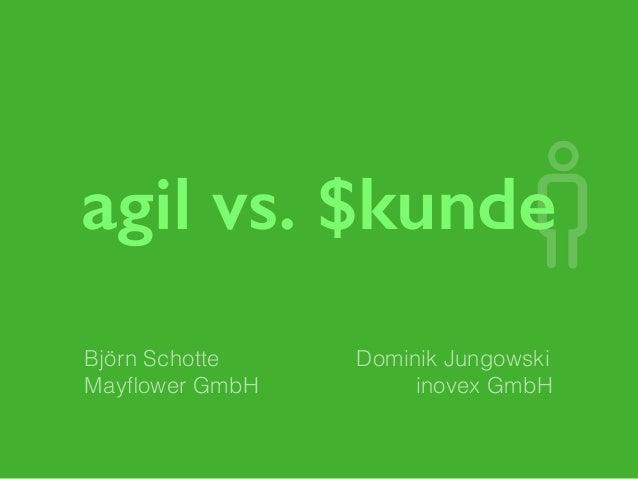agil vs. $kunde  Björn Schotte  Mayflower GmbH  Dominik Jungowski  inovex GmbH