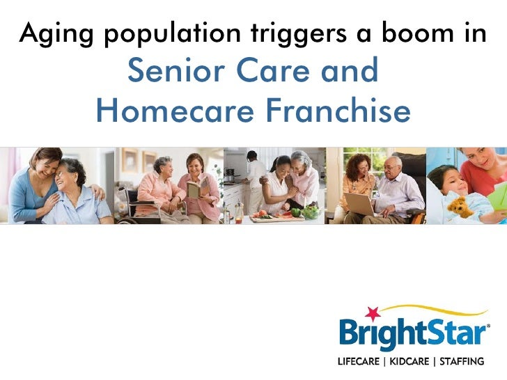 Aging population triggers a boom in Senior Care and Homecare Franchise