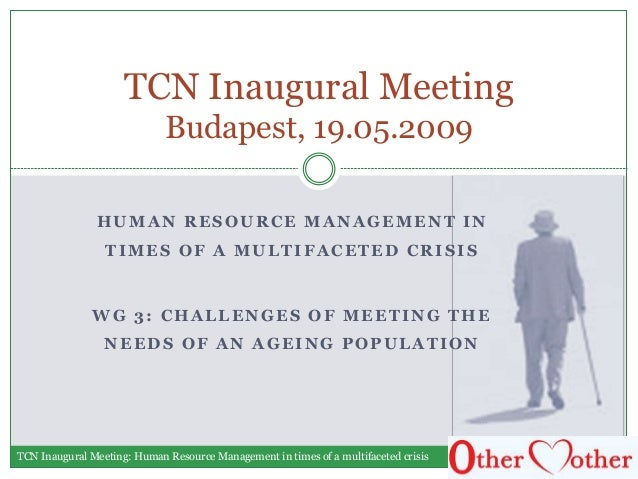 HUMAN RESOURCE MANAGEMENT IN TIMES OF A MULTIFACETED CRISIS WG 3: CHALLENGES OF MEETING THE NEEDS OF AN AGEING POPULATION ...