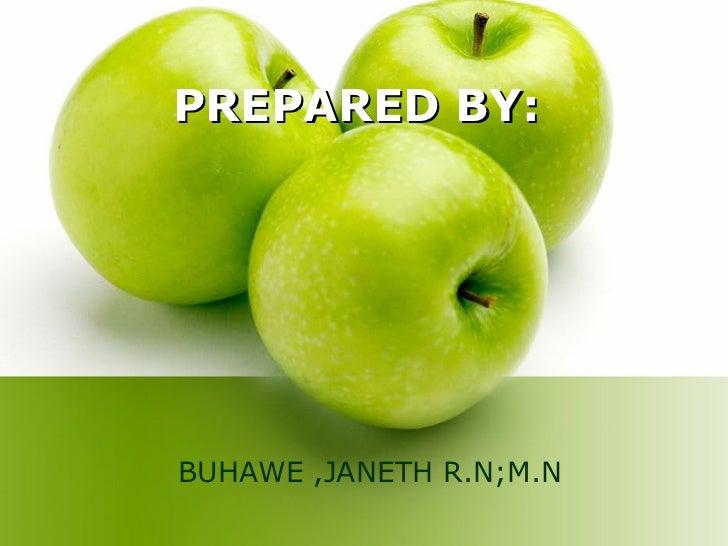 PREPARED BY:  BUHAWE ,JANETH R.N;M.N