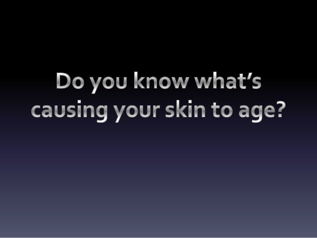 Do you know what's causing your skin to age?