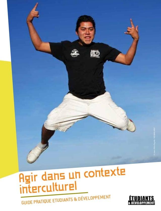 Agir dans un contexte  interculturel  Guide pratique Etudiants & Développement  © Jean-Félix Fayolle / KOUAKILARIV'