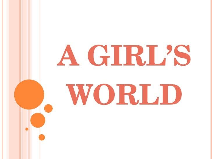 A Girl's World