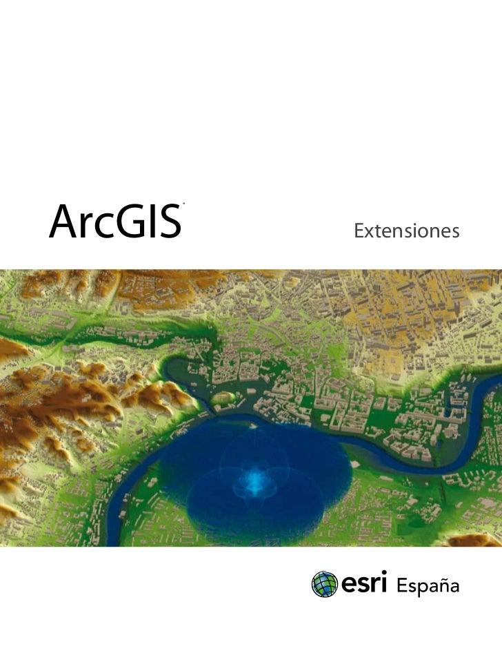 ArcGIS     ®         Extensiones