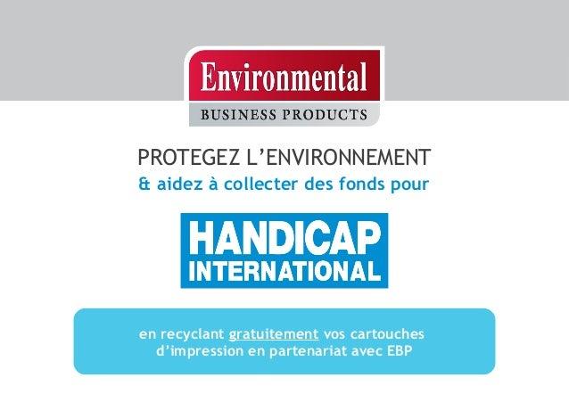 PROTEGEZ L'ENVIRONNEMENT & aidez à collecter des fonds pour  en recyclant gratuitement vos cartouches d'impression en part...