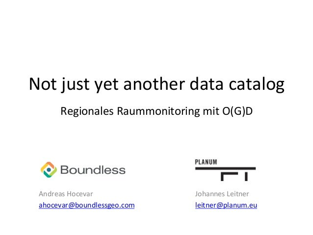Not  just  yet  another  data  catalog      Regionales  Raummonitoring  mit  O(G)D      Andreas  ...