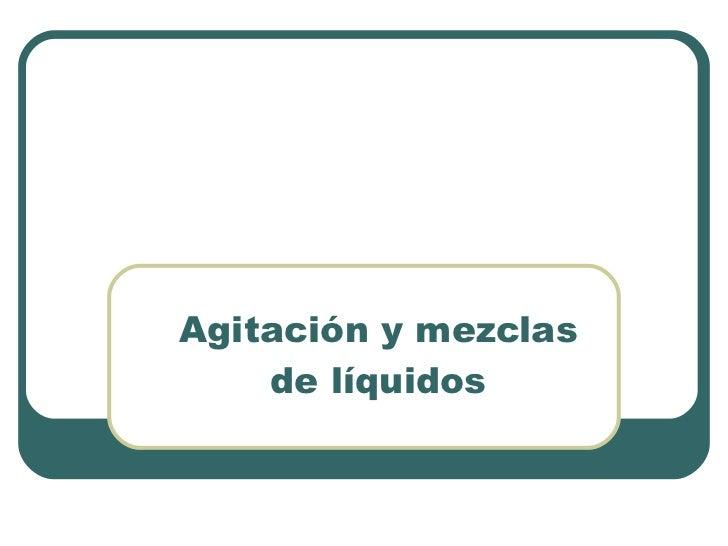 Agitación y mezclas de líquidos