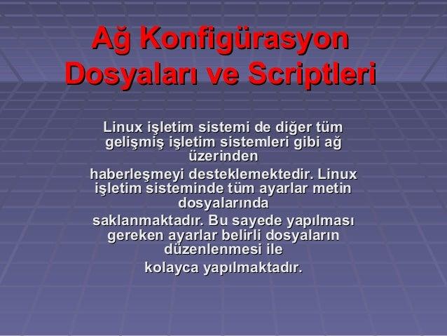 Ağ KonfigürasyonAğ KonfigürasyonDosyaları ve ScriptleriDosyaları ve ScriptleriLinux işletim sistemi de diğer tümLinux işle...